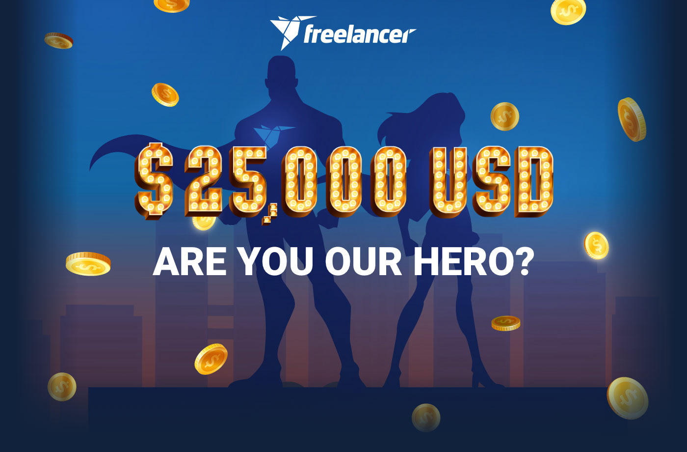 $25,000 USD. Are you our Hero?